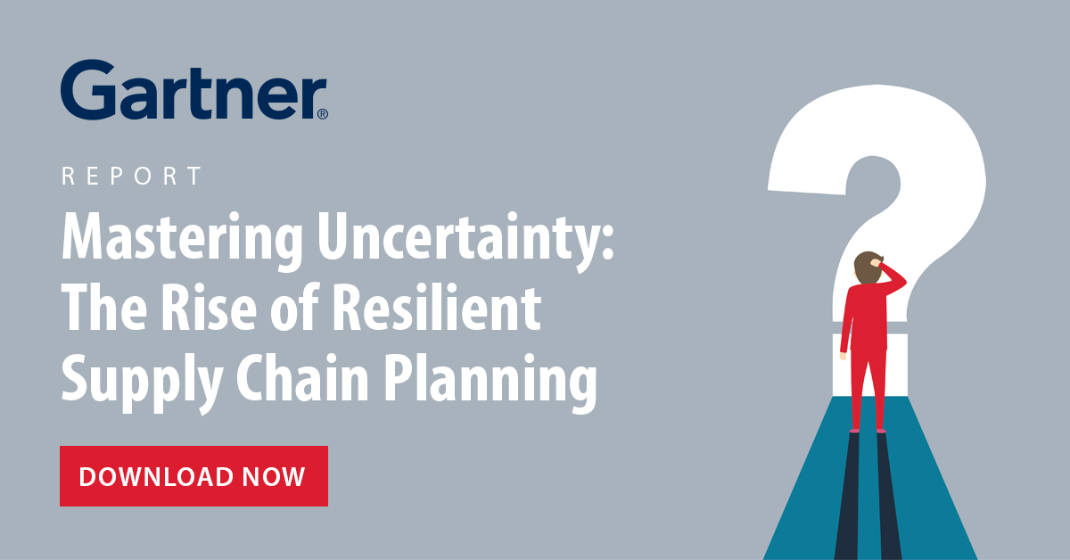 """Read the Gartner report, """"Masting uncertainty: The Rise of Resilient Supply Chain Planning"""""""