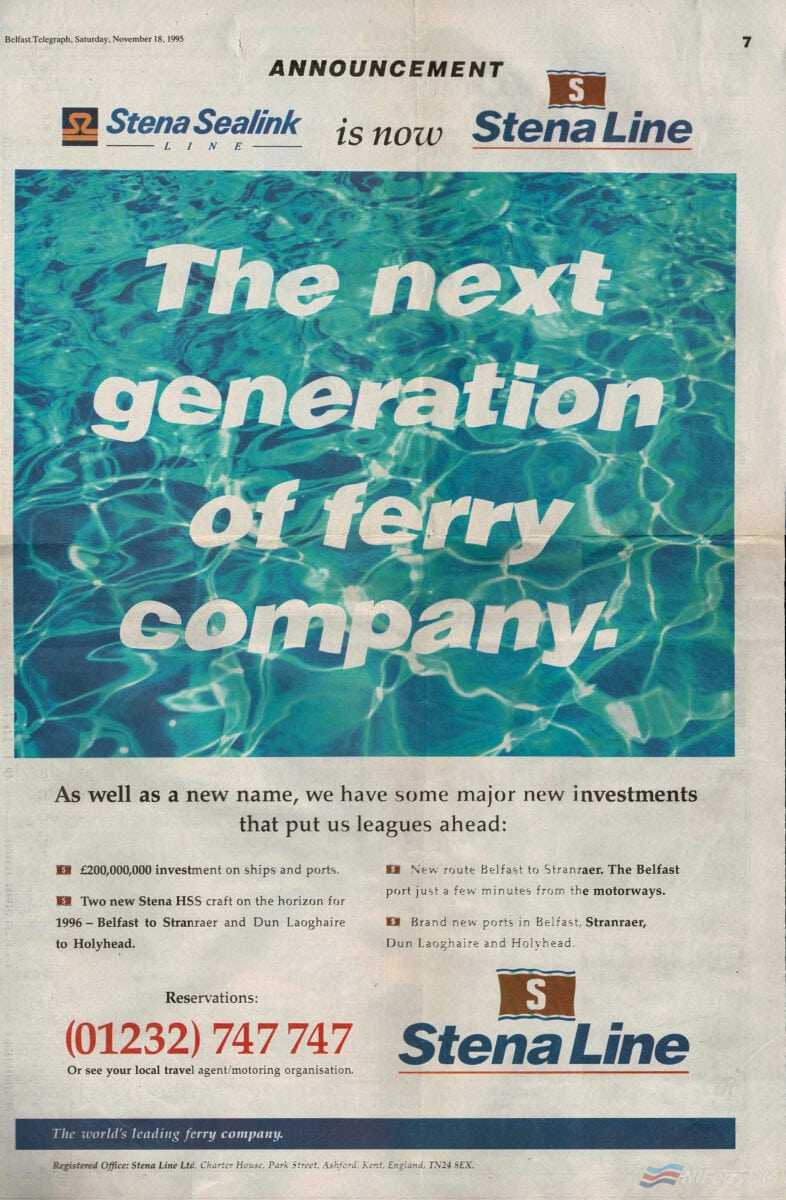 A full page ad was taken out in the Belfast Telegraph announcing that Stena Sealink Line was being rebranded to Stena Line ahead of the formal change of the company name to Stena Line at midnight on December 31st. NI Ferry Archive.